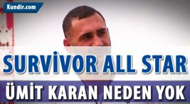 survivor all star ümit karan neden yok
