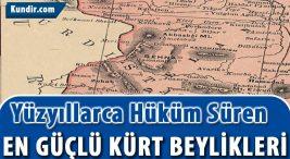 Yüzyıllarca Hüküm Süren En Güçlü Kürt Beylikleri