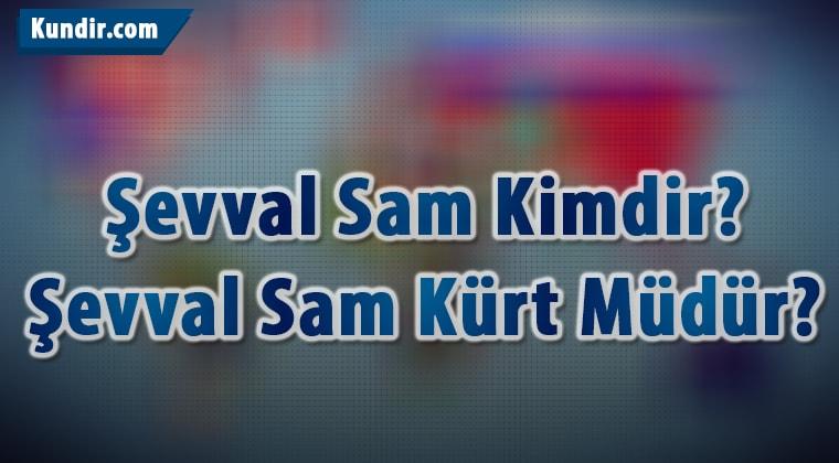 Şevval Sam Kimdir?