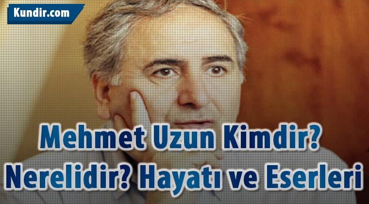 Mehmet Uzun Nerelidir?