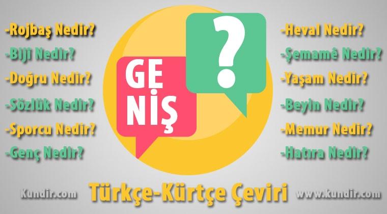 Kürtçe Geniş Çevirisi