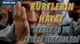 Kürtlerin Hayat Tarzları ve Siyasi Tercihleri