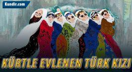 Kürt Kızları Evliliği