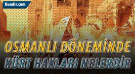 Osmanlı Döneminde Kürt Hakları Nelerdir?