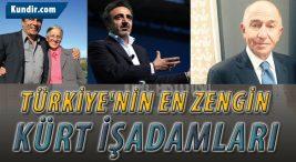 Türkiye'nin En Zengin Kürt İşadamları Kimdir