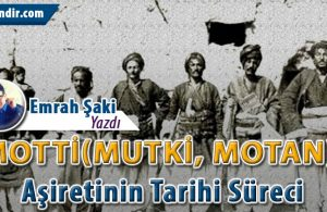 Motti(Mutki, Motan) Aşiretinin Tarihi Nedir