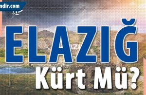 Elazığ Kürt Şehri mi?