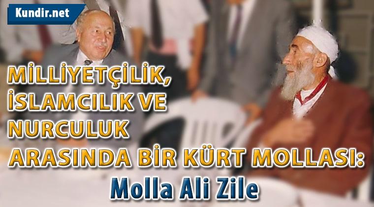 Milliyetçilik, İslamcılık ve Nurculuk Arasında bir Kürt Mollası: Molla Ali Zile
